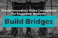 Social Innovation Video Competition for Secondary Students