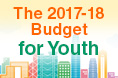 The 2017-18 Budget for Youth