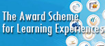 Award Scheme for Learning Experiences