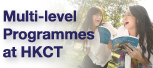Multi-level Programmes at HKCT