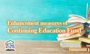 Enhancement Measures for Continuing Education Fund